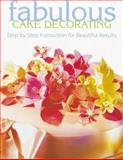 Fabulous Cake Decorating, Eaglemoss Editors, 155870549X