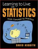 Learning to Live with Statistics : From Concept to Practice, Asquith, David, 1588265498