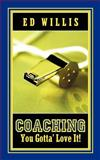 Coaching You Gotta' Love It!, Willis, Ed, 1600345492