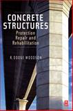 Concrete Structures : Protection, Repair and Rehabilitation, Woodson, R. Dodge, 1856175499