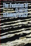 Evolution of Clastic Sedimentology, Hakuyu Okada and Alex Kenyon-Smith, 1903765498