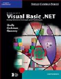Microsoft Visual Basic.NET : Comprehensive Concepts and Techniques, Shelly, Gary B. and Cashman, Thomas J., 0789565498