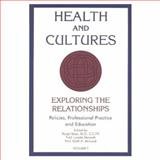 Health and Cultures : Exploring the Relationships: Policy, Practices, and Education, Ralph Masi, Lynette L. Mensha, 0889625492