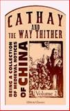 Cathay and the Way Thither Vol. 2 : Being a Collection of Medieval Notices of China, Yule, Henry, 1402195494