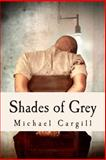 Shades of Grey, Michael Cargill, 1489565493