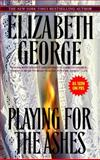 Playing for the Ashes, Elizabeth George, 0553385496