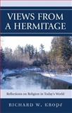 Views from a Hermitage : Theological Reflections on Religion in Today's World, Kropf, Richard W., 0739125494