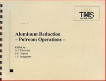 Aluminum Reduction : Potroom Operations, , 0873395492