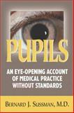 Pupils, Bernard J. Sussman, 0910155496