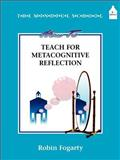 How to Teach Metacognitive Reflection, Fogarty, Robin, 0932935494