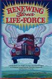 Renewing Your Life-Force, Joe Alexander, 1436395496