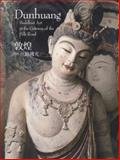 Dunhuang : Buddhist Art at the Gateway of the Silk Road, Jinshi & Hail, Willow Weilan Fan, 0977405494