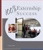 100% Externship Success : Success in Your Externship and Beyond, Silvis, Carol A. and DuVivier, Roxanne L., 1418015490