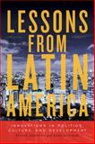 Lessons from Latin America : Innovations in Politics, Culture, and Development, Bowman, Kirk and Arocena, Felipe, 1442605499
