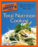 The Complete Idiot's Guide to Total Nutrition Cooking, Larrian Gillespie, 1592575498