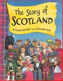 The Story of Scotland, Richard Brassey and Stewart Ross, 1858815495
