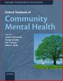 Oxford Textbook of Community Mental Health, Thornicroft, Graham and Szmukler, George, 019956549X