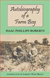 Autobiography of a Farm Boy, Isaac Phillips Roberts, 080147549X