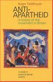 Anti-Apartheid, 1959-1994 : A History of the Movement in Britain - A Study in Pressure Group Politics, Fieldhouse, Roger, 085036549X
