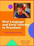 Oral Language and Early Literacy in Preschool : Talking, Reading, and Writing, Roskos, Kathleen A. and Tabors, Patton, 0872075494