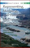 Representing, Modeling, and Visualizing the Natural Environment, , 1420055496
