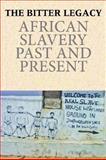 Bitter Legacy : African Slavery Past and Present, Bellagamba, Alice Bellagamba, 1558765492