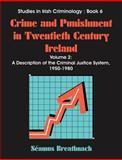 Crime and Punishment in Twentieth Century Ireland, Seamus Breathnach, 1581125496