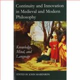 Continuity and Innovation in Medieval and Modern Philosophy : Knowledge, Mind and Language, , 0197265499