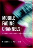 Mobile Fading Channels, Pätzold, Matthias and P+tzold, Matthias, 0471495492