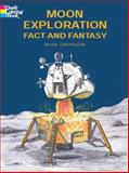 Moon Exploration Fact and Fantasy, Bruce LaFontaine, 048641549X