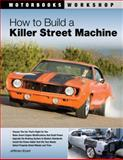 How to Build a Killer Street Machine, Jefferson Bryant, 0760335494