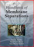 Handbook of Membrane Separations : Chemical, Pharmaceutical, Food, and Biotechnological Applications, , 0849395496