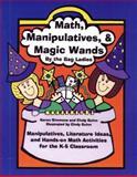 Math, Manipulatives, and Magic Wands, Karen Simmons and Cindy Guinn, 0929895495