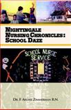 Nightingale Nursing Chronicles: School Daze, F. Arline Zimmerman, 1401095496