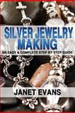 Silver Jewelry Making, Janet Evans, 1482355493