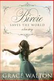 Birdie Saves the World, Grace Walton, 1494475499