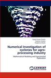 Numerical Investigation of Cyclones for Agro-Processing Industry, Sujeet Kumar Shukla and Prashant Shukla, 3848485494