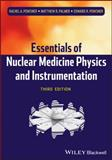 Essentials of Nuclear Medicine Physics and Instrumentation 3rd Edition
