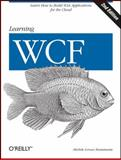 Learning WCF, Bustamante, Michele Leroux and Noyes, Brian, 0596805500