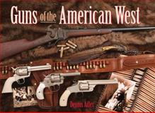 Guns of the American West, Dennis Adler, 0785825509