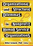 Organizational and Structural Dilemmas in Nonprofit Human Service Organizations, Schmid, Hillel, 0789025507