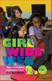 Girl Wide Web 2. 0 : Revisiting Girls, the Internet, and the Negotiation of Identity, Mazzarella, Sharon R., 1433105500