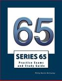 Series 65 Practice Exams and Study Guide, Philip Martin McCaulay, 149923550X