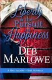 Liberty and the Pursuit of Happiness, Deb Marlowe, 1500425508