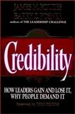 Credibility : How Leaders Gain and Lose It, Why People Demand It, Kouzes, James M. and Posner, Barry Z., 155542550X