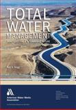 Total Water Management : Practices for a Sustainable Future, Griggs, Neil, 1583215506