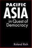 Pacific Asia in Quest of Democracy, Rich, Roland, 1588265501