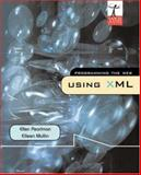 Programming the Web Using XML, Pearlman, Ellen and Mullin, Eileen, 0072845503