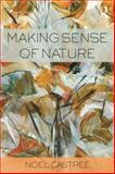 Making Sense of Nature, Castree, Noel, 0415545501