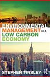 Environmental Management in a Low Carbon Economy, Tinsley, Stephen, 0415855500